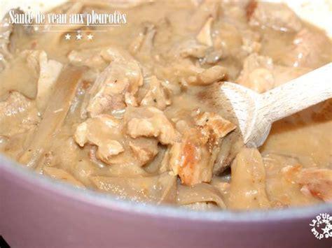 cuisson des pleurotes recette de cuisine recettes de sauté de veau et chignons