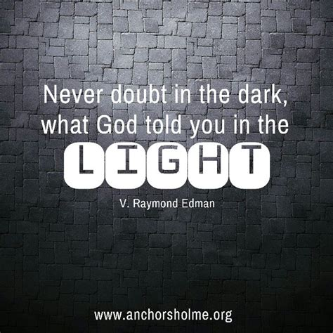 Top 7 Quotes By V Raymond Edman A Z Quotes 106 Best Images About Ministry On Book