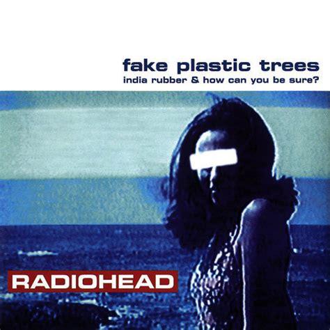fake plastic trees  radiohead mp  artistxitecom
