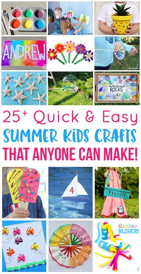quick easy summer kids crafts