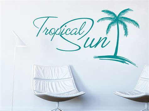 Wandtattoo Kinderzimmer Schriftzug by Wandtattoo Schriftzug Tropical Sun Sonnenstudio