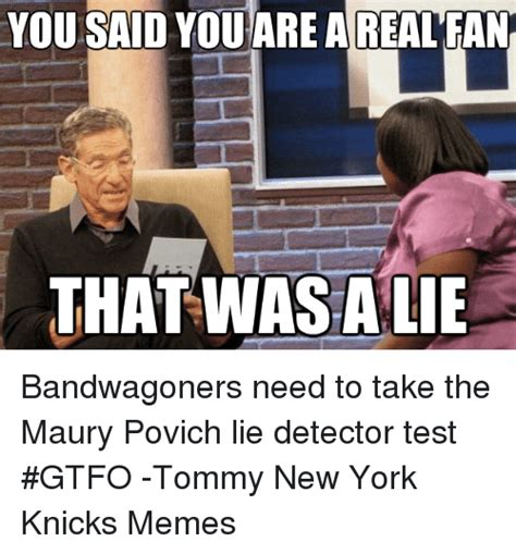 Lie Detector Test Meme - 25 best memes about maury povich lie detector maury povich lie detector memes