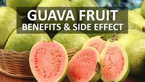 Eating Guava Fruit  Benefits And Side Effects