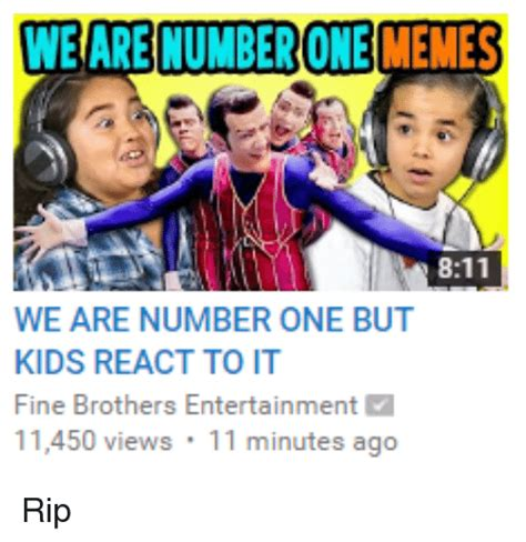 We Are Number One Memes - we are numberone memes 811 we are number one but kids react to it fine brothers entertainment