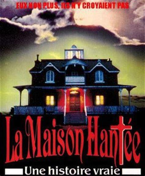la maison hant 233 e la vraie histoire de paranormal 52
