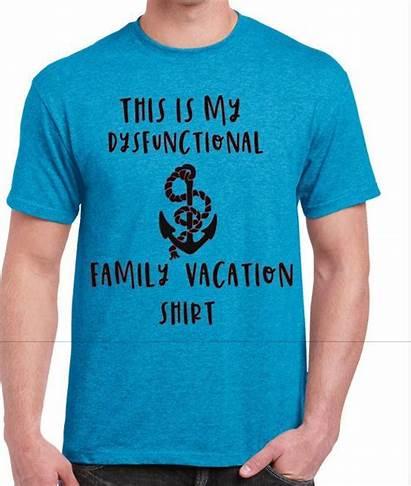 Vacation Dysfunctional Shirts Cruise