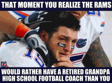 Tebowing Meme - that moment you realize the rams would rather have a retired grandpa high school football coach