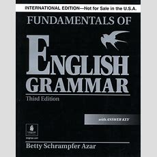 Fundamentals Of English Grammar 3rd Edition  Student Book With Answer Key By Betty Schrampfer