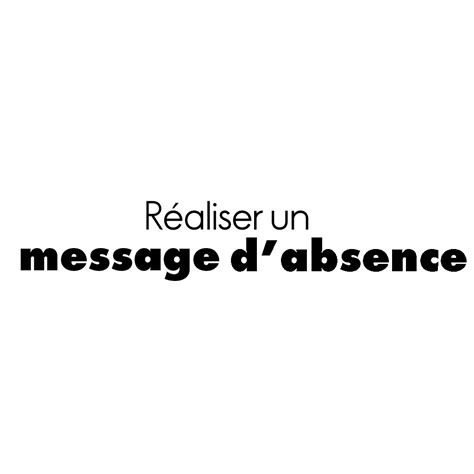 exemple message d absence du bureau message d absence bureau message d absence de bureau 28