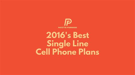 best cell phone plan best single cell phone plans in 2016 verizon at t sprint