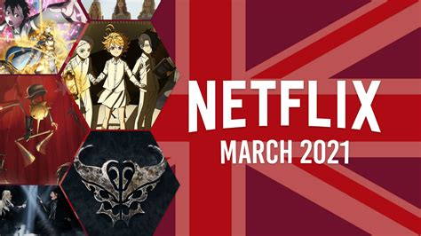 First Look at What's Coming to Netflix UK in March 2021 ...