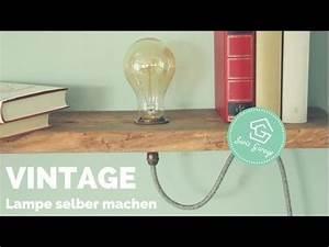 Lampen Selber Bauen Anleitung : vintage lampen selber bauen vintage lampen lampe ~ A.2002-acura-tl-radio.info Haus und Dekorationen
