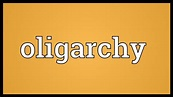 Oligarchy Meaning - YouTube
