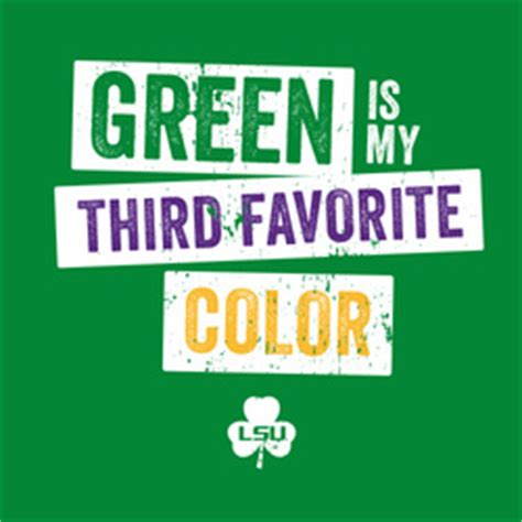 green my favorite color t lsu green is my third favorite color st patrick s day t shirt tiger district