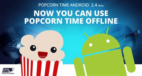 time for android popcorn time for android offline playback support in
