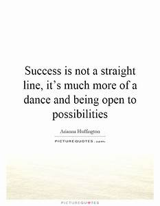 Success is not a straight line, it's much more of a dance ...