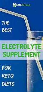 Best Electrolyte Supplement For Keto Diets
