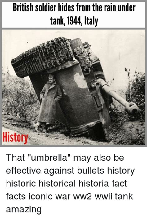 Ww2 Memes - british soldier hides from the rain under tank 1944 italy history that umbrella may also be
