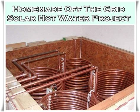 homemade   grid solar hot water project homesteading