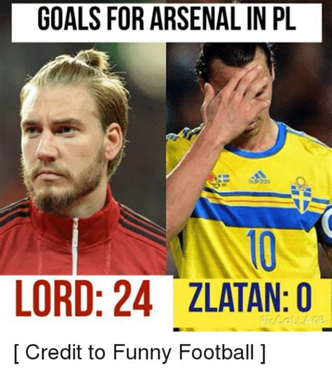 Zlatan Memes - goals for arsenalin pl lord 24 zlatan o collage credit to funny football funny meme on sizzle
