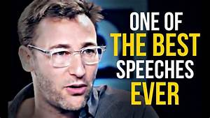 ONE OF THE BEST SPEECHES EVER by Simon Sinek - On ...