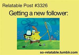 Spongbob Teen Quotes Relatable Post. QuotesGram