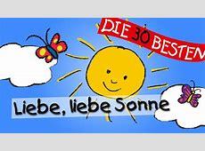 Liebe, liebe Sonne Die besten Kindergartenlieder