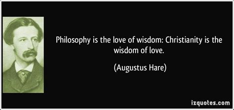 Philosophy Is The Love Of Wisdom Christianity Is The