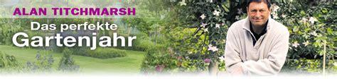 Der Perfekte Garten Alan Titchmarsh by Alan Titchmarsh Das Perfekte Gartenjahr Serieninfos