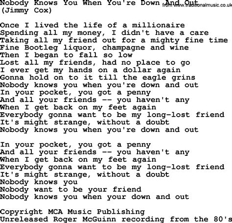 All i know it is a country song. Nobody Knows You When You're Down And Out, by The Byrds - lyrics with pdf