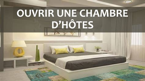 ouvrir une chambre d hote ouvrir une chambre d 39 hôtes my business plan