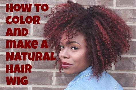 How To Color And Make A Natural Hair Wig