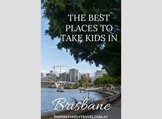 The Best Places to take Kids in Brisbane, Australia