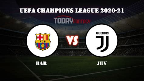 BAR vs JUV Dream11 Prediction, Barcelona vs Juventus Match ...