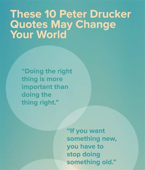 peter drucker quotes  change  world