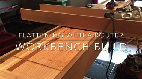 workbench build flattening   router sled youtube