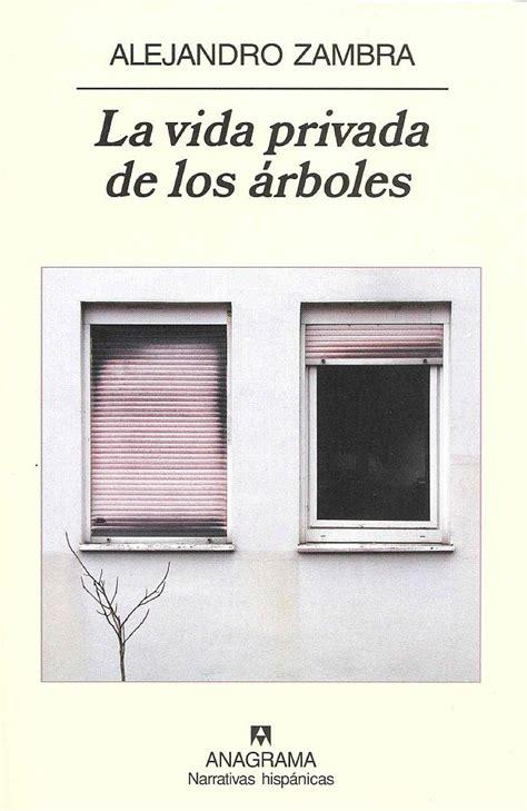 Lleixes La Vida Privada De Los árboles  Alejandro Zambra