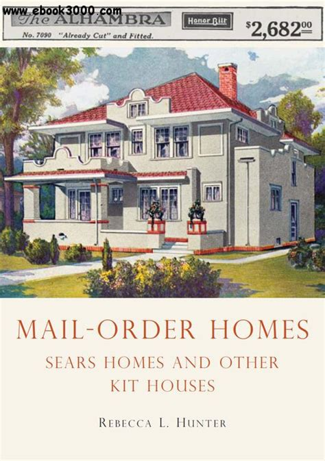 Mailorder Homes Sears Homes And Other Kit Houses  Free