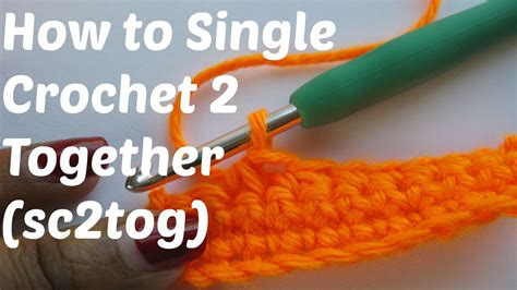 how to crochet single crochet 2 stitches together sc2tog youtube