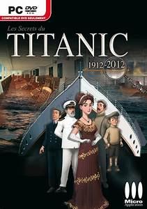 Les Secrets Du Titanic 1912 2012 Sur PC