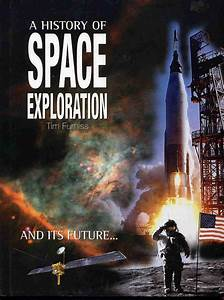 A History of Space Exploration [1-58574-650-9] - $29.95 ...