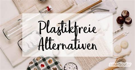 Ganz Einfach Plastikprodukte Durch Plastikfreie