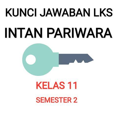 Kumpulan kunci jawaban tematik kurikulum 2013 kelas 1,2,3,4,5,6. Kunci Jawaban Intan Pariwara Kelas 12 2019 - BangSoal