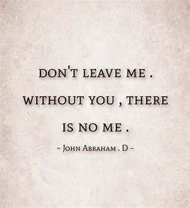 don 39 t leave me alone quotes
