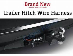Genuine Oem Honda Pilot Trailer Hitch Wire Harness 2016