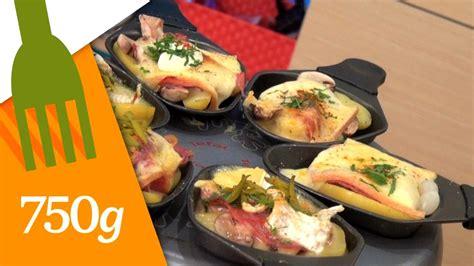 cuisine raclette recette originale recette de la raclette 750 grammes