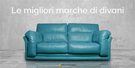 migliori marche di divani le migliori marche di divani italiani mondodesign it