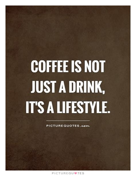 coffee     drink   lifestyle picture quotes