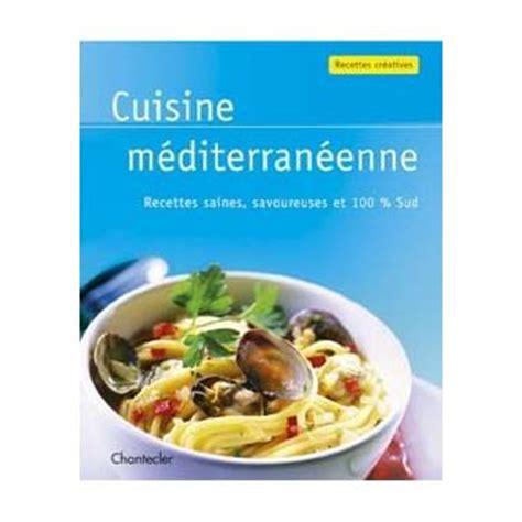 cuisine mediterraneenne cuisine méditerranéenne broché collectif achat livre