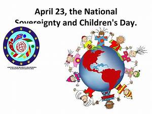 Calaméo - 23rd April National Sovereignity and Children's Day